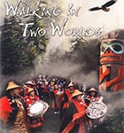 Walking In Two Worlds DVD